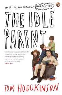 Idle parent - why less means more when raising kids