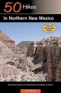 Explorer's Guide 50 Hikes in Northern New Mexico