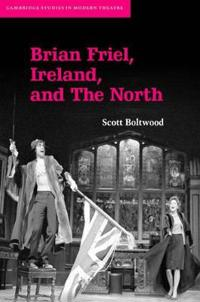 Brian Friel, Ireland and The North