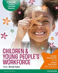 CACHE Level 3 Extended Diploma for the ChildrenYoung People's Workforce Student Book