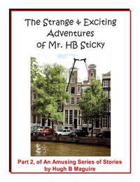 The Strange & Exciting Adventures of Mr. Hb Sticky, Part 2