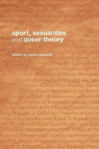 Sport, Sexualities And Queer/ Theory