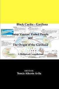 Black Caribs - Garifuna Saint Vincent' Exiled People: The Roots of the Garifuna