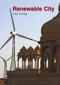 The Renewable City: A Comprehensive Guide to an Urban Revolution