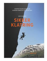 Sikker klatring; hvorfor skjer ulykker og hvordan unngå at det skjer deg?