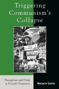 Triggering Communism's Collapse