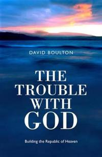 The Trouble With God