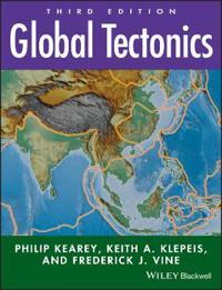 Global Tectonics, 3rd Edition