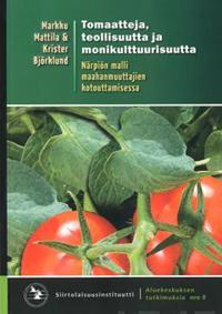 Tomaatteja, teollisuutta ja monikulttuurisuutta