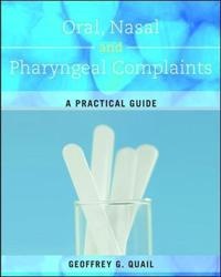 Oral, Nasal and Pharyngeal Complaints: A Practical Guide