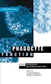 Phagocyte Function: A Guide for Research and Clinical Evaluation