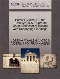 Porcelli (Victor) V. Titus (Franklyn) U.S. Supreme Court Transcript of Record with Supporting Pleadings