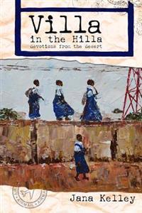 Villa in the Hilla: Devotions from the Desert