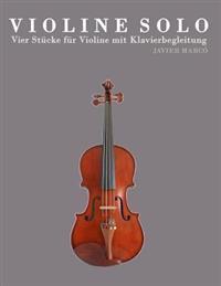 Violine Solo: Vier Stucke Fur Violine Mit Klavierbegleitung