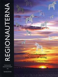 Regionauterna : Öresundsregionen från vision till vardag