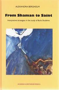 From Shaman to Saint. Interpretive strategies in the study of Buile Shuibhne