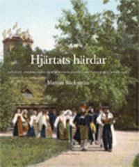 Hjärtats härdar : folkliv, folkmuseer och minnesmärken i Skandinavien, 1808-1907