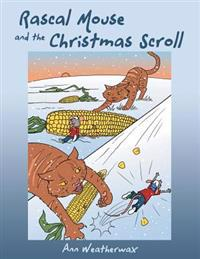 Rascal Mouse and the Christmas Scroll