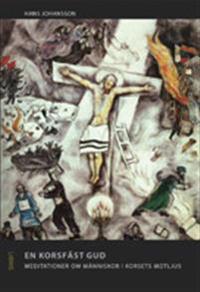 En korsfäst Gud : elva möten med Jesus