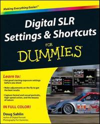 Digital SLR Settings & Shortcuts for Dummies