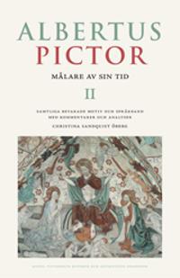 Albertus Pictor : målare av sin tid. 2, Samtliga bevarade motiv och språkband med kommentarer och analyser