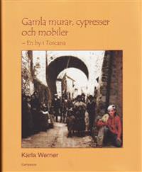 Gamla murar, cypresser och mobiler : en by i Toscana - Karla Werner pdf epub