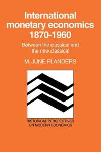 International Monetary Economics, 1870-1960