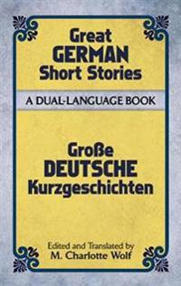 Great German Short Stories of the Twentieth Century/ GroBe Deutsche Kurzgeschichten des Zwanzigsten Jahrhunderts