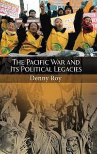 The Pacific War and it's Political Legacies