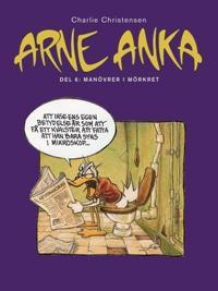 Arne Anka : manövrer i mörkret