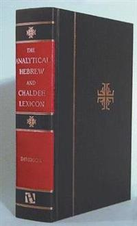 Analytical Hebrew and Chaldee Lexicon