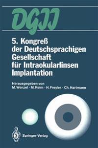 5. Kongre Der Deutschsprachigen Gesellschaft Fur Intraokularlinsen Implantation