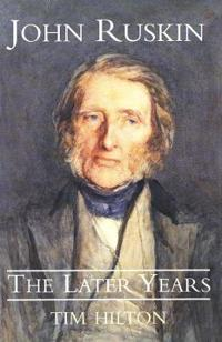 John Ruskin, the Later Years