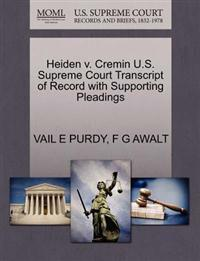 Heiden V. Cremin U.S. Supreme Court Transcript of Record with Supporting Pleadings