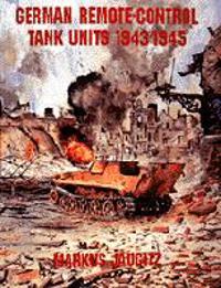 German Remote-Control Tank Units 1943-1945