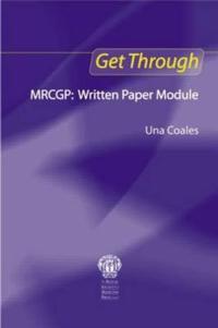 Get Through MRCGP: Written Paper Module