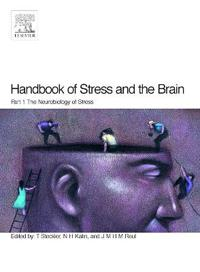 Handbook of Stress and the Brain Part 1: The Neurobiology of Stress