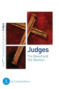 Judges: The Flawed and the Flawless