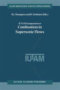 IUTAM Symposium on Combustion in Supersonic Flows