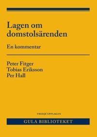 Lagen om domstolsärenden : en kommentar - Peter Fitger, Tobias Eriksson, Per Hall   Laserbodysculptingpittsburgh.com