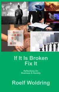 If It Is Broken Fix It: Reflections on Business & Society