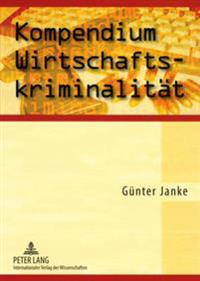 Kompendium Wirtschaftskriminalitaet
