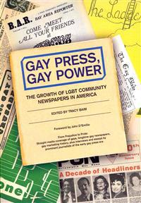 Gay Press, Gay Power: The Growth of Lgbt Community Newspapers in America