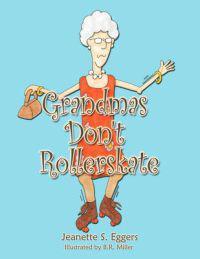 Grandmas Don't Rollerskate