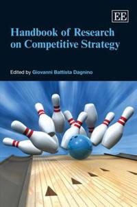 Handbook of Research Competitive Strategy
