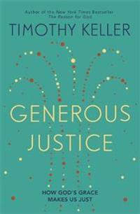 Generous justice - how gods grace makes us just