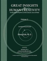 Great Insights on Human Creativity: Transforming the Way We Live, Work, Educate, Lead, and Relate