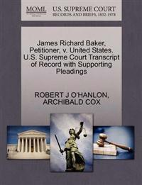 James Richard Baker, Petitioner, V. United States. U.S. Supreme Court Transcript of Record with Supporting Pleadings
