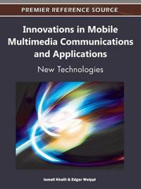 Innovations in Mobile Multimedia Communications and Applications