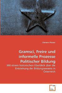 Gramsci, Freire Und Informelle Prozesse Politischer Bildung
